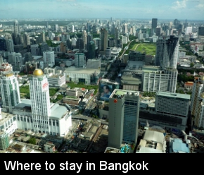 Advice and tips on where to stay in Bangkok