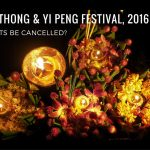 2016 Loy Krathong & Yi Peng Lantern Festival: Will They be Cancelled?