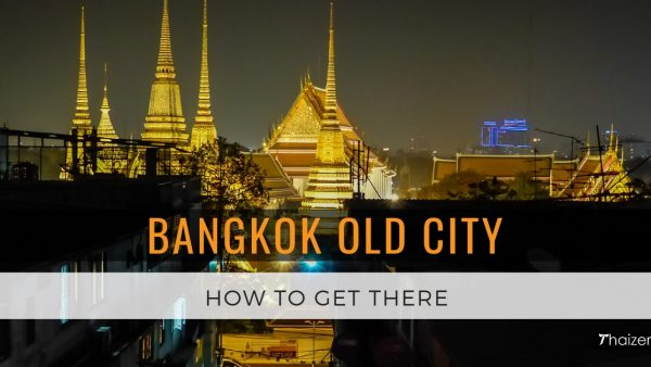 How to Get to Bangkok Old City